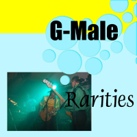 G-Male - Rarities